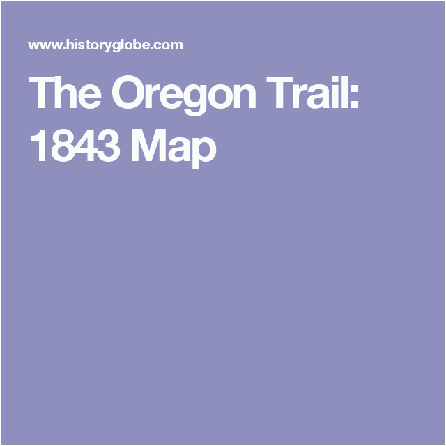 the oregon trail 1843 map land of enchantment and santa fe trail