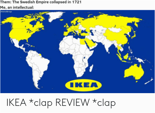 them the swedish empire collapsed in 1721 me an intellectual ikea