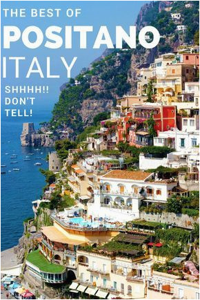 the best of positano italy shhhh don t tell italy pinterest