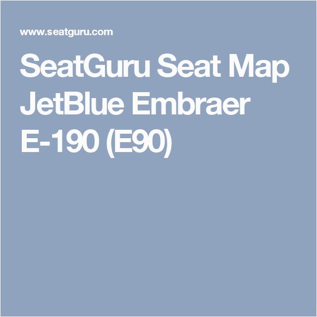 seatguru seat map jetblue embraer e 190 e90 flight life air