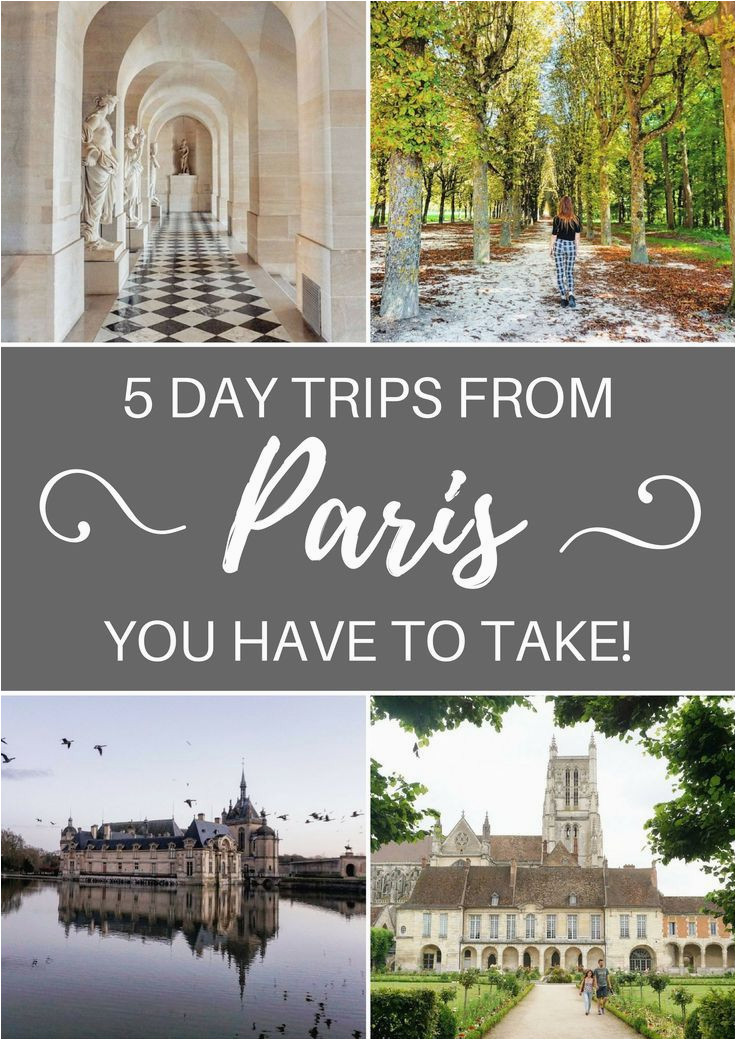 5 best day trips from paris france you have to take europe