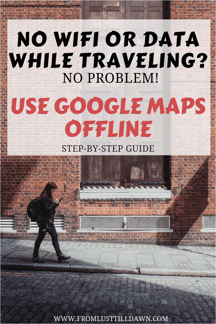 how to use google maps offline without data or wifi
