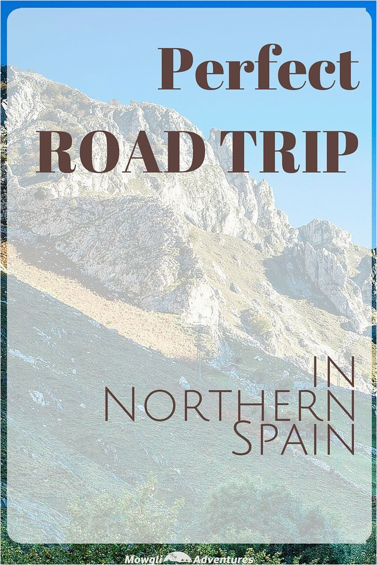 the perfect northern spain road trip itinerary perfect