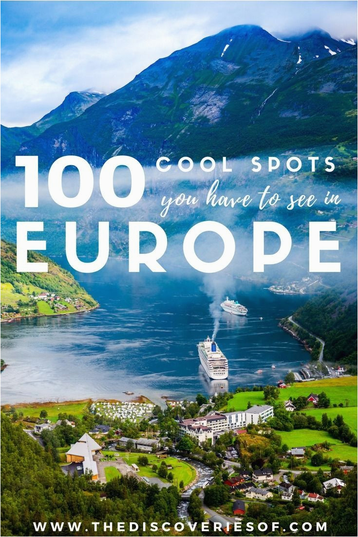 100 incredible places to visit in europe for your europe