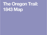 Oregon Trail On Map the oregon Trail 1843 Map Land Of Enchantment and Santa Fe Trail