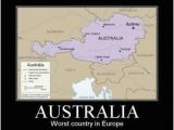 Vienna On Europe Map Funny Picture with Captions Map Showing Austria as Australia